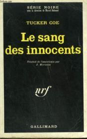 Le Sang Des Innocents. Collection : Serie Noire N° 1235 - Couverture - Format classique
