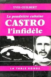 La Poudriere Cubaine - Castro L'Infidele - Couverture - Format classique