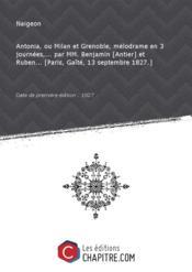 Antonia, ou Milan et Grenoble, mélodrame en 3 journées,... par MM. Benjamin [Antier] et Ruben... [Paris, Gaîté, 13 septembre 1827.] [Edition de 1827] - Couverture - Format classique