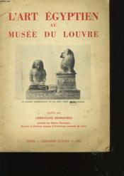L'Art Egyptien Au Musee Du Louvre. - Couverture - Format classique
