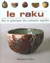 Le Raku ; Art Et Pratique Des Cuissons Rapides - Intérieur - Format classique