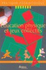 Éducation physique et jeux collectifs ; cycle 3 ; CE2, CM1, CM2 - Intérieur - Format classique