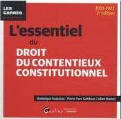 L'essentiel du droit du contentieux constitutionnel (édition 2021/2022) - Couverture - Format classique