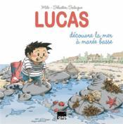 Lucas decouvre la mer a maree basse - Couverture - Format classique