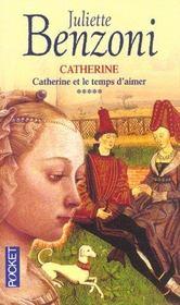 Catherine t.5 ; catherine et le temps d'aimer - Intérieur - Format classique