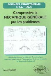 Comprendre La Mecanique Generale Par Les Problemes Sciences Industrielles Sts-Iut - Intérieur - Format classique