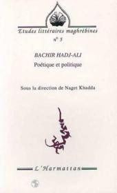 Bachir Hadj-Ali ; poétique et politique - Couverture - Format classique