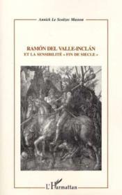 Ramon Del Valle-Inclan Et La Sensibilite Fin De Siecle - Couverture - Format classique