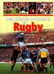 Les Grands Moments Du Rugby - Couverture - Format classique