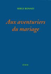 Aventuriers du mariage - Couverture - Format classique