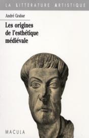 Les origines de l'esthétique médiévale - Couverture - Format classique