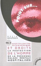 Hospitalisation psychiatrique et droits de l'homme t.2 ; la protection de la personne malade mentale hospitalisee - Intérieur - Format classique