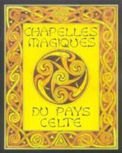Chapelles Magiques Du Pays Celte - Couverture - Format classique