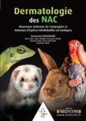 Dermatologie des NAC ; nouveaux animaux de compagnie et animaux d'espèces inhabituelles ou exotiques - Couverture - Format classique