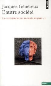 L'autre société ; à la recherche du progrès humain t.2 - Couverture - Format classique