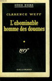 L'Abominable Homme Des Douanes. Collection : Serie Noire N° 456 - Couverture - Format classique