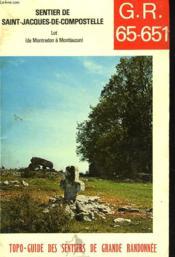 Sentier De Saint-Jacques De Compostelle. Lot. (De Montredon A Montlauzun). G.R. 65.651 - Couverture - Format classique