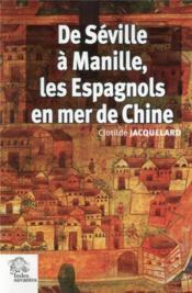 De seville a manille, les espagnols en mer dechine 1520-1610 - Couverture - Format classique