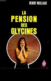 La Pension Des Glycines. - Couverture - Format classique