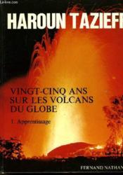 Vingt-Cinq Ans Sur Les Volcans Du Globe - Tome 1 Et 2 - En 2 Volumes - Couverture - Format classique