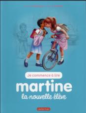 Je commence à lire avec Martine T.5 ; la nouvelle élève - Couverture - Format classique