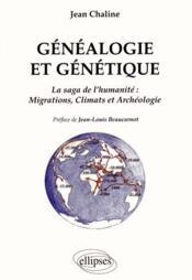 Généalogie génétique ; la saga de l'humanité, migrations, climats et archéologie - Couverture - Format classique