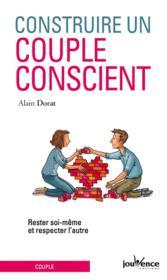 Construire un couple conscient ; rester soi même et respecter l'autre - Couverture - Format classique