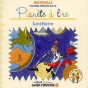 Le Cahier Planete A Lire - Planete Apprendre - Gs, Cp - Couverture - Format classique