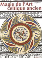 Magie de l'art celtique ancien - Couverture - Format classique