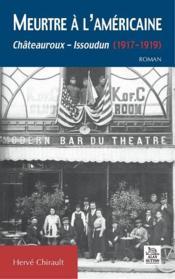 Meurtre à l'américaine ; Chateauroux-Issoudun (1917-1919) - Couverture - Format classique