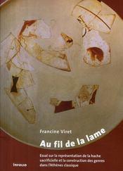 Au fil de la lame ; essai sur la représentation de la hache sacrificielle et la construction des genres dans l'Athènes classique - Couverture - Format classique