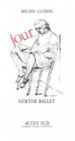 Jour - Goethe Ballet - Couverture - Format classique