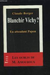 Blanchir Vichy ? En Attendant Papon - Couverture - Format classique