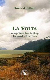 La Volta ; Au Cap Horn Dans Le Sillage Desgrands Decouvreurs - Couverture - Format classique