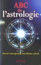 Abc de l'astrologie ; savoir interpreter son theme astral - Intérieur - Format classique