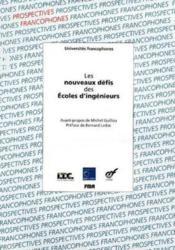 Les Nouveaux Defis Des Ecoles D'Ingenieurs Universites Francophones Aupelf Uref - Couverture - Format classique