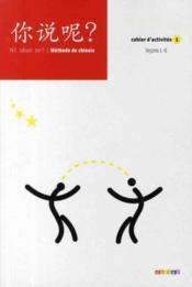 telecharger Ni shuo ne ? methode de chinois – cahier d'activites 1 livre PDF/ePUB en ligne gratuit