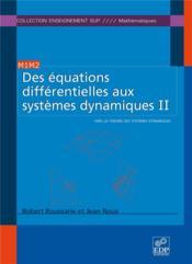 Des équations différentielles aux systèmes dynamiques t.2 ; vers la théorie des systèmes dynamiques - Couverture - Format classique