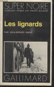 Collection Super Noire N° 84. Les Lignards. - Couverture - Format classique