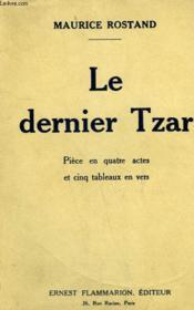 Le Dernier Tzar. Piece En 4 Actes Et Cinq Tableaux En Vers. - Couverture - Format classique