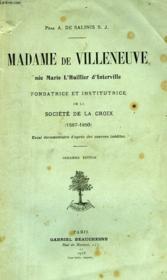 Madame De Villeneuve, Nee Marie L'Huillier D'Interville, Fondatrice Et Institutrice De La Societe De La Croix (1597-1650) - Couverture - Format classique