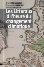 Littoraux a l heure du changement climatique - Couverture - Format classique
