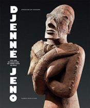 Djenné-Jeno ; 1000 ans de sculpture en terre cuite au Mali - Couverture - Format classique