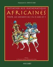 Initiation aux mathématiques africaines pour les enfants de 5 à 15 ans et + - Couverture - Format classique