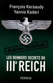 Les derniers secrets du IIIe Reich - Couverture - Format classique