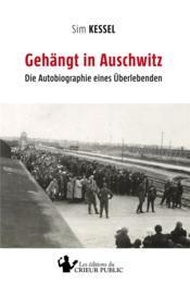 Gehängt in Auschwitz ; die autobiographie eines überlebenden - Couverture - Format classique