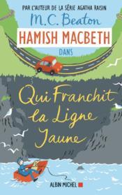 Hamish Macbeth T.5 ; qui franchit la ligne jaune - Couverture - Format classique