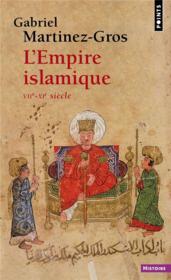 L'empire islamique ; VIIe-XIe siècle - Couverture - Format classique