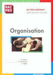 Organisation 1e Et Terminale Bac Pro Secretariat ; Livre-Pochette - Couverture - Format classique