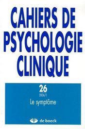 Cahiers De Psychologie Clinique N.26 ; Le Symptôme (Edition 2006) - Couverture - Format classique